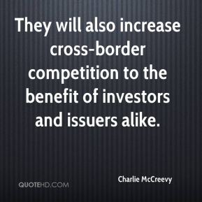 Charlie McCreevy - They will also increase cross-border competition to the benefit of investors and issuers alike.