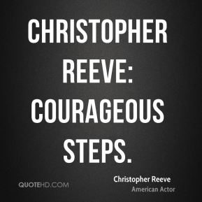 Christopher Reeve - Christopher Reeve: Courageous Steps.