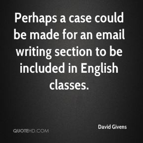 Perhaps a case could be made for an email writing section to be included in English classes.