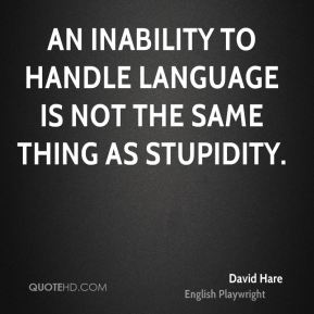 An inability to handle language is not the same thing as stupidity.