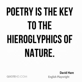 Poetry is the key to the hieroglyphics of nature.