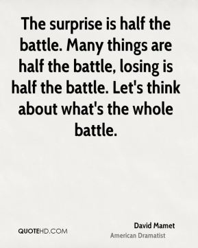 The surprise is half the battle. Many things are half the battle, losing is half the battle. Let's think about what's the whole battle.