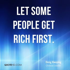 Let some people get rich first.