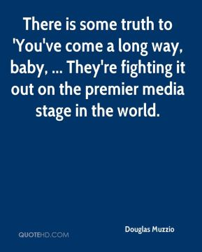 Douglas Muzzio - There is some truth to 'You've come a long way, baby, ... They're fighting it out on the premier media stage in the world.