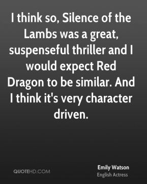 I think so, Silence of the Lambs was a great, suspenseful thriller and I would expect Red Dragon to be similar. And I think it's very character driven.