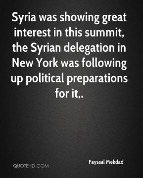 Syria was showing great interest in this summit, the Syrian delegation in New York was following up political preparations for it.