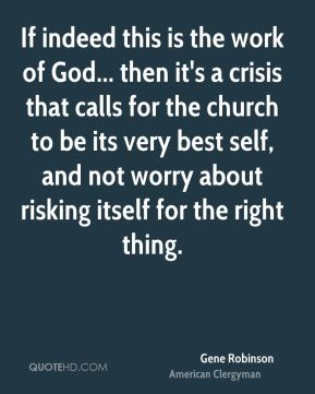 If indeed this is the work of God... then it's a crisis that calls for the church to be its very best self, and not worry about risking itself for the right thing.