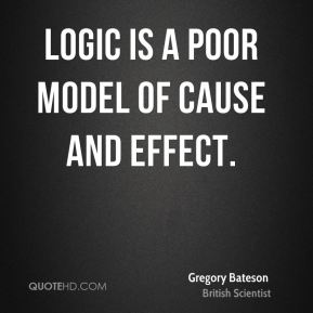Logic is a poor model of cause and effect.