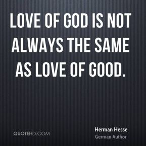Love of God is not always the same as love of good.