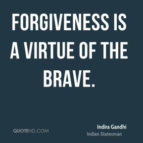 eva kors virtues of forgiveness and bravery On such views, forgiveness is a virtue, or is at least closely aligned with one or more of the traditional virtues such as magnanimity or sympathy.