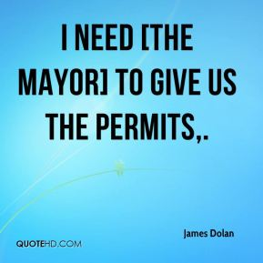 James Dolan - I need [the mayor] to give us the permits.