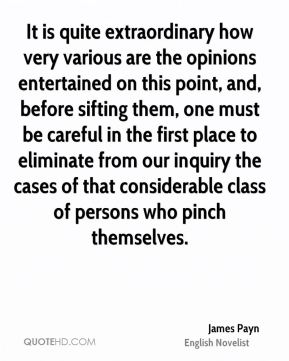 It is quite extraordinary how very various are the opinions entertained on this point, and, before sifting them, one must be careful in the first place to eliminate from our inquiry the cases of that considerable class of persons who pinch themselves.