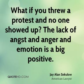What if you threw a protest and no one showed up? The lack of angst and anger and emotion is a big positive.