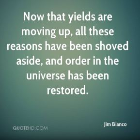 Jim Bianco  - Now that yields are moving up, all these reasons have been shoved aside, and order in the universe has been restored.
