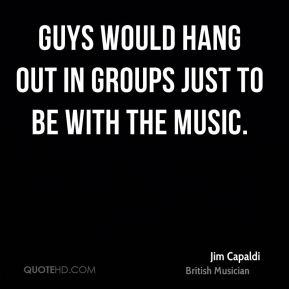 Guys would hang out in groups just to be with the music.