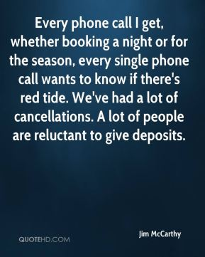 Every phone call I get, whether booking a night or for the season, every single phone call wants to know if there's red tide. We've had a lot of cancellations. A lot of people are reluctant to give deposits.