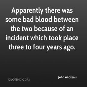 Apparently there was some bad blood between the two because of an incident which took place three to four years ago.