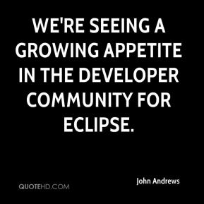 We're seeing a growing appetite in the developer community for Eclipse.