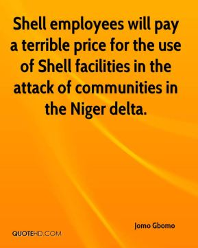 Shell employees will pay a terrible price for the use of Shell facilities in the attack of communities in the Niger delta.