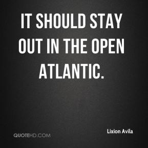 It should stay out in the open Atlantic.