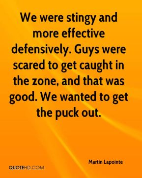 We were stingy and more effective defensively. Guys were scared to get caught in the zone, and that was good. We wanted to get the puck out.