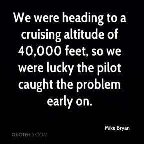 We were heading to a cruising altitude of 40,000 feet, so we were lucky the pilot caught the problem early on.