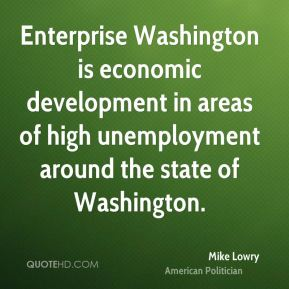 Mike Lowry - Enterprise Washington is economic development in areas of high unemployment around the state of Washington.