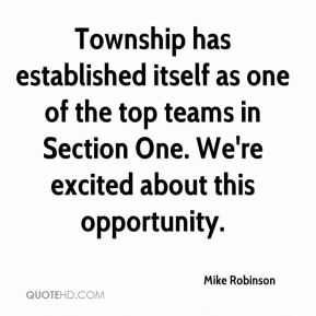 Mike Robinson  - Township has established itself as one of the top teams in Section One. We're excited about this opportunity.