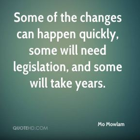 Some of the changes can happen quickly, some will need legislation, and some will take years.