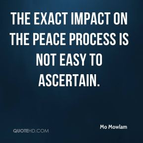 the exact impact on the peace process is not easy to ascertain.