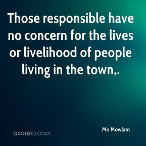 Those responsible have no concern for the lives or livelihood of people living in the town.