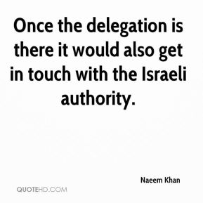 Once the delegation is there it would also get in touch with the Israeli authority.
