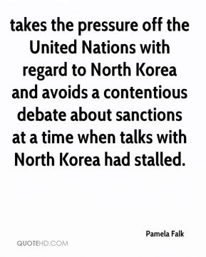 Pamela Falk  - takes the pressure off the United Nations with regard to North Korea and avoids a contentious debate about sanctions at a time when talks with North Korea had stalled.
