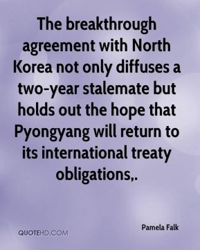 Pamela Falk  - The breakthrough agreement with North Korea not only diffuses a two-year stalemate but holds out the hope that Pyongyang will return to its international treaty obligations.