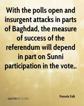 Pamela Falk  - With the polls open and insurgent attacks in parts of Baghdad, the measure of success of the referendum will depend in part on Sunni participation in the vote.