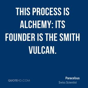 This process is alchemy: its founder is the smith Vulcan.