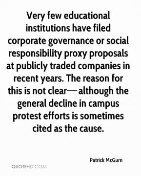 Very few educational institutions have filed corporate governance or social responsibility proxy proposals at publicly traded companies in recent years. The reason for this is not clear—although the general decline in campus protest efforts is sometimes cited as the cause.