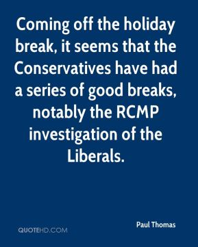 Coming off the holiday break, it seems that the Conservatives have had a series of good breaks, notably the RCMP investigation of the Liberals.