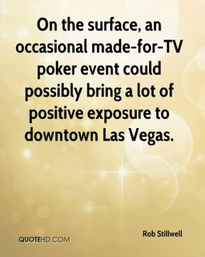 On the surface, an occasional made-for-TV poker event could possibly bring a lot of positive exposure to downtown Las Vegas.