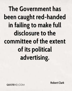 The Government has been caught red-handed in failing to make full disclosure to the committee of the extent of its political advertising.