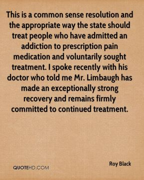 This is a common sense resolution and the appropriate way the state should treat people who have admitted an addiction to prescription pain medication and voluntarily sought treatment. I spoke recently with his doctor who told me Mr. Limbaugh has made an exceptionally strong recovery and remains firmly committed to continued treatment.