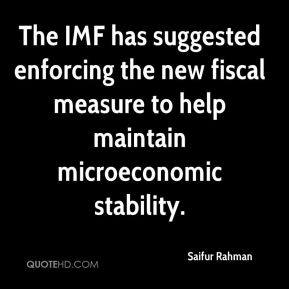 Saifur Rahman  - The IMF has suggested enforcing the new fiscal measure to help maintain microeconomic stability.