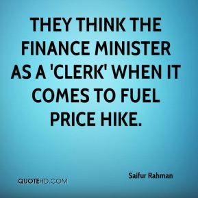Saifur Rahman  - They think the Finance Minister as a 'clerk' when it comes to fuel price hike.