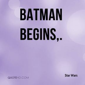 Star Wars  - Batman Begins.