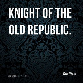 Knight of the Old Republic.
