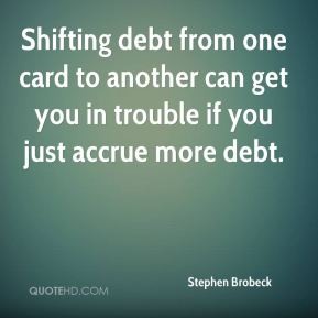 Shifting debt from one card to another can get you in trouble if you just accrue more debt.