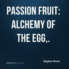 PASSION FRUIT: ALCHEMY OF THE EGG.