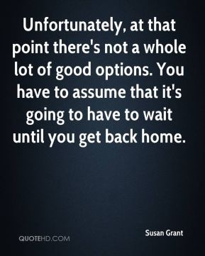 Unfortunately, at that point there's not a whole lot of good options. You have to assume that it's going to have to wait until you get back home.