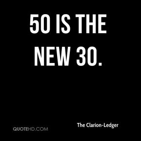 The Clarion-Ledger  - 50 is the new 30.