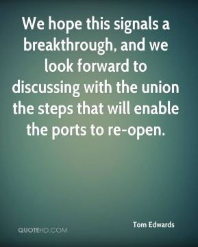 We hope this signals a breakthrough, and we look forward to discussing with the union the steps that will enable the ports to re-open.